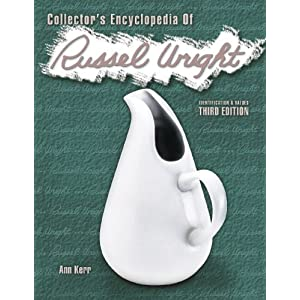 Collectors Encyclopedia of Russel Wright: Identification & Values