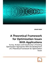 A Theoretical Framework for Optimization Issues with Applications