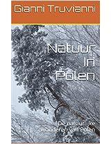 Natuur In Polen: De natuurlijke wonderen van Polen (Dutch Edition)