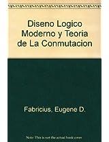 Diseno Logico Moderno y Teoria de La Conmutacion