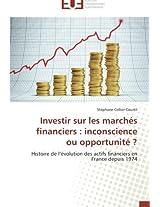Investir sur les marchés financiers : inconscience ou opportunité ?: Histoire de l'évolution des actifs financiers en France depuis 1974