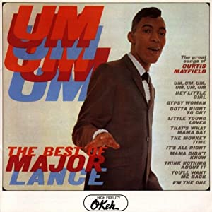 Um Um Um Um Um Um-The Best Of Major Lance-The Great Songs Of Curtis Mayfield