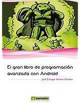 El gran libro de Programación Avanzada para Android (El gran libro de...) (Spanish Edition)