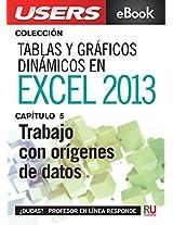 Tablas y gráficos dinámicos en Excel 2013: Trabajo con orígenes de datos (Colección Tablas y gráficos dinámicos en Excel 2013 nº 5) (Spanish Edition)