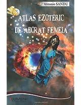 Atlas ezoteric de adorat femeia