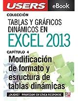 Tablas y gráficos dinámicos en Excel 2013: Modificación de formato y estructura de tablas dinámicas (Colección Tablas y gráficos dinámicos nº 4) (Spanish Edition)