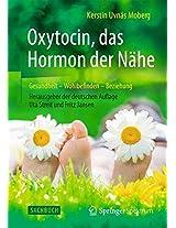 Oxytocin, das Hormon der Nähe: Gesundheit - Wohlbefinden - Beziehung