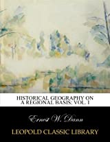 Historical geography on a regional basis; Vol. I