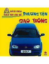 Phuong Tien Giao Thong (Bach Khoa Toan Thu Cho Be)