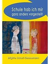 Schule hab ich mir ganz anders vorgestellt (German Edition)
