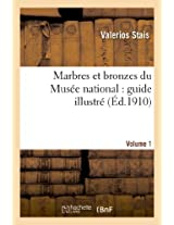 Marbres Et Bronzes Du Musee National: Guide Illustre. Volume 1 (Arts)