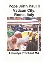 Pope John Paul II Vatican City, Rome, Italy: Volume 13 (Photo Albums)