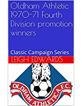 Oldham Athletic 1970-71 Fourth Division promotion winners: Classic Campaign Series