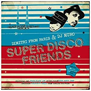 Super Disco Friends / Dimitri From Paris