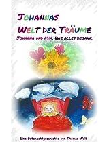 Johannas Welt der Träume: Johanna und Mia. Wie alles begann. (German Edition)