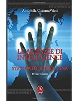 Le Agenzie Di Intelligence - Primo Volume Stati Uniti, Russia, Cina: Volume 1