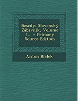 Besedy: Slovensky Zabavnik, Volume 1... - Primary Source Edition
