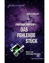 "Jonathan Simpson - Das fehlende Stück: 3. Teil der ""ANSELMO-TRILOGIE"" (Jonathan Simpson-Zyklus) (German Edition)"