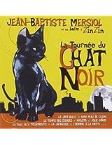 La Tournee Du Chat Noir