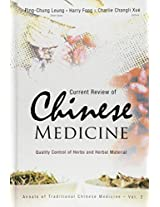 Current Review of Chinese Medicine: Quality Control of Herbs and Herbal Materials (Annals of Traditional Chinese Medicine)