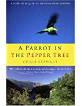 A Parrot in the Pepper Tree: A Sort of Sequel to Driving Over Lemons