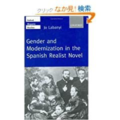 Gender and Modernization in the Spanish Realist Novel (Oxford Hispanic Studies)