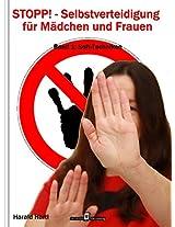 STOPP! Selbstverteidigung für Mädchen und Frauen - Band 1: Soft-Techniken (German Edition)