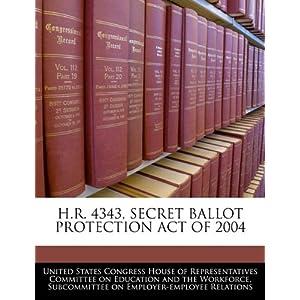 【クリックでお店のこの商品のページへ】H.R. 4343, Secret Ballot Protection Act of 2004: United States Congress House of Represen: 洋書