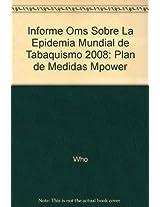 Informe OMS sobre la epidemia mundial de tabaquismo, 2008: Plan De Medidas Mpower