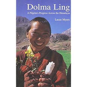 Dolma Ling: A Pilgrim's Progress Across the Himalayas