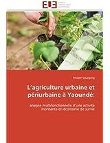L Agriculture Urbaine Et Periurbaine a Yaounde: (Omn.Univ.Europ.)