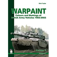 Warpaint: Colours and Markings of British Army Vehicles 1903-2003