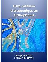L'art, médium thérapeutique en orthophonie: Comment inviter les qualités du cerveau droit dans les rééducations... (French Edition)