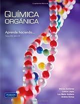 Química Orgánica. Segunda edición.: Aprenda Haciendo . . .