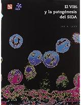 El VIH y la patogenesis del SIDA (Ciencia Y Tecnologia)