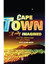 Cape Town - A City Imagined: Cape Town and the Meanings of a Place