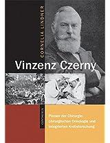 Vinzenz Czerny: Pionier der Chirurgie, chirurgischen Onkologie und integrierten Krebsforschung (Neuere Medizin- und Wissenschaftsgeschichte)