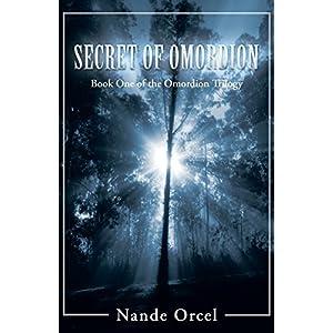 Secret of Omordion: Book One of the Omordion Trilogy