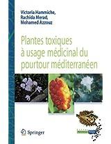 Plantes toxiques à usage médicinal du pourtour méditerranéen (Collection Phytothérapie pratique)