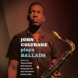 John Coltrane Plays Ballads