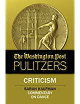 The Washington Post Pulitzers: Sarah Kaufman, Criticism