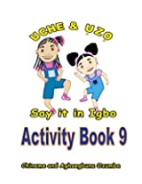 Uche and Uzo Say It in Igbo: 9 (Uche and Uzo Say it in Igbo Activity Book series)