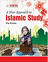 A New Approach to Islamic Studies - Pre Primer
