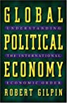 Global Political Economy - Understanding the International Economic Order