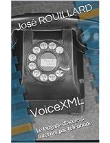 VoiceXML. Le langage d'accès à Internet par téléphone.