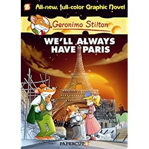 Geronimo Stilton #11 We'll Always Have Paris (Graphic)