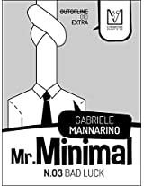 Mr. Minimal n. 03: 10 (Out of Line)