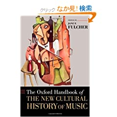 The Oxford Handbook of the New Cultural History of Music (Oxford Handbooks)