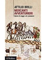 Mercanti avventurieri: Storie di viaggi e di commerci (Intersezioni)