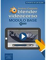 Blender Videocorso Modulo base. Lezione 1 (Esperto in un click) (Italian Edition)